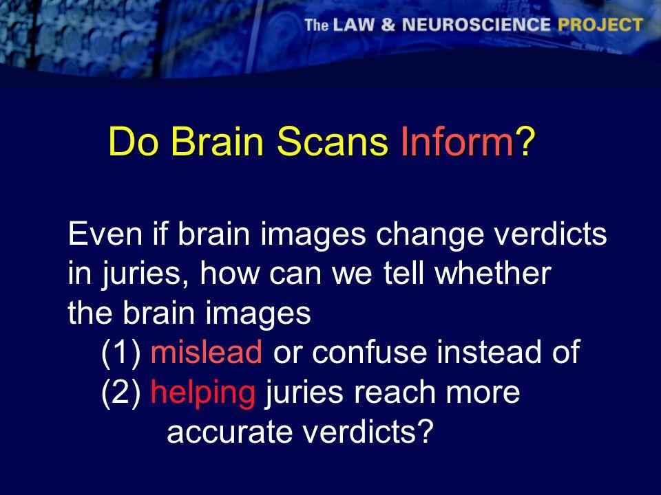 Do Brain Scans Inform.