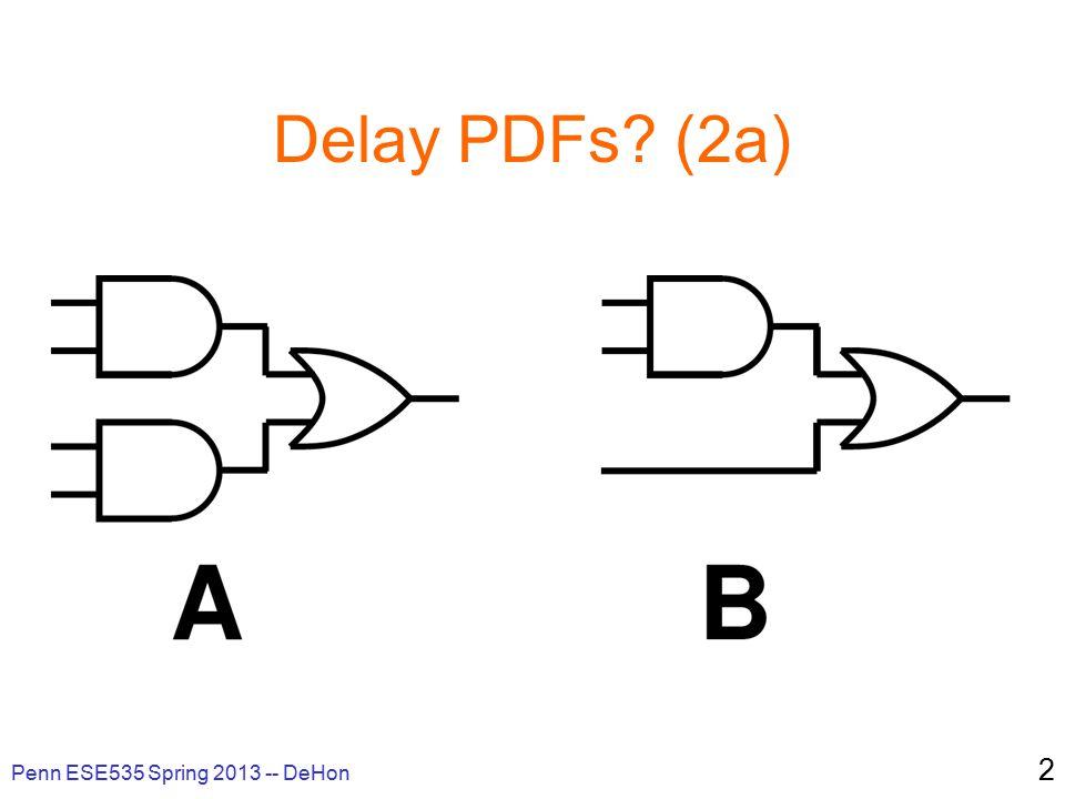 Delay PDFs (2a) Penn ESE535 Spring 2013 -- DeHon 2