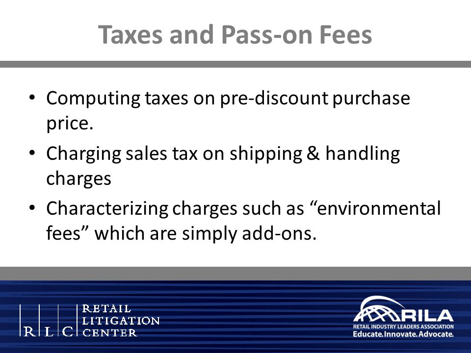 Taxes and Pass-on Fees Computing taxes on pre-discount purchase price.