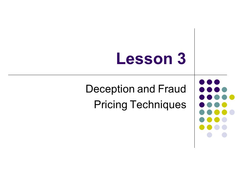 Lesson 3 Deception and Fraud Pricing Techniques