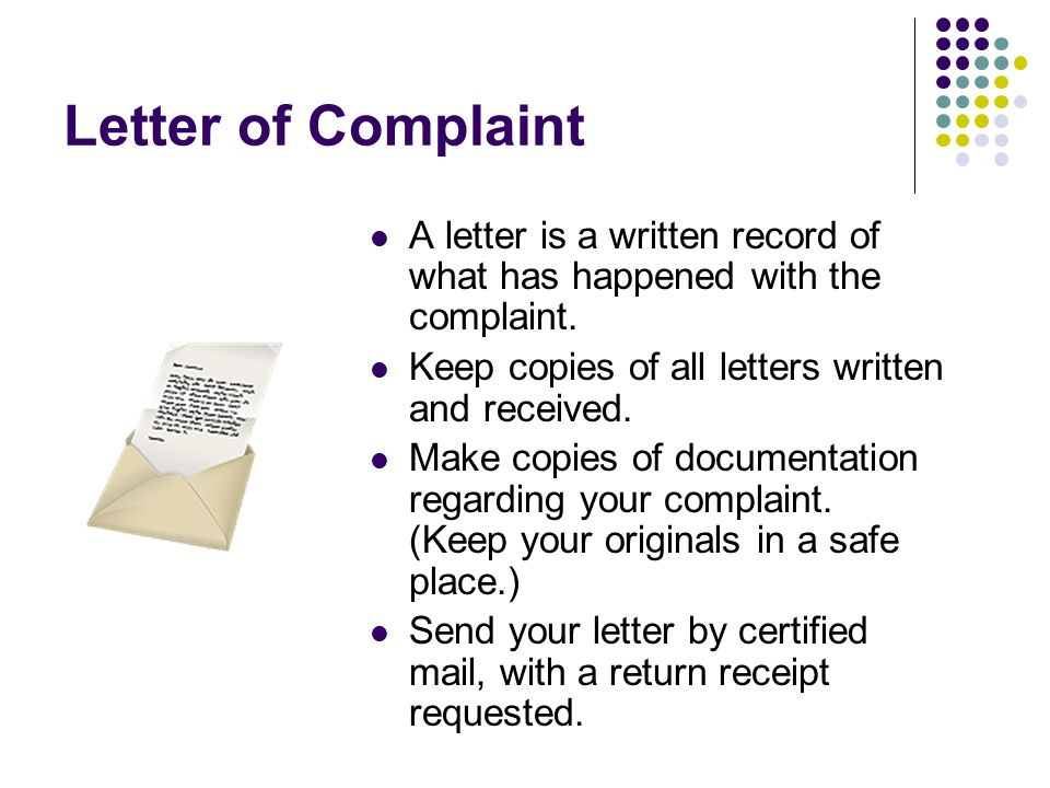 Letter of Complaint A letter is a written record of what has happened with the complaint.