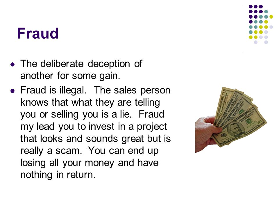 Fraud The deliberate deception of another for some gain.