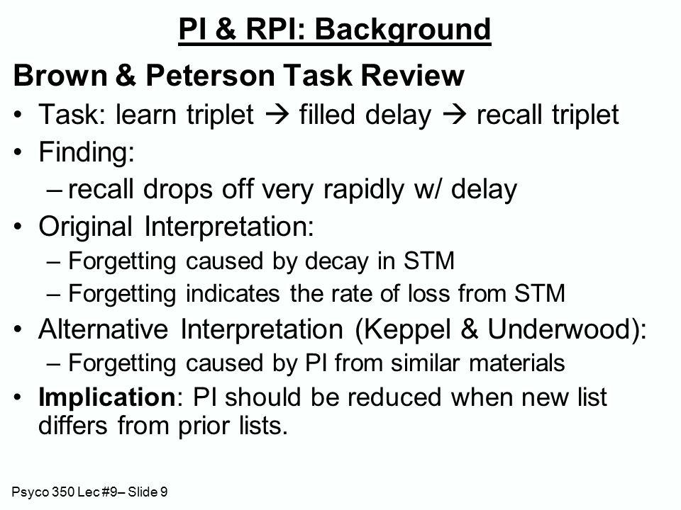 Psyco 350 Lec # 9 – Slide 40 Belli (1992): Results W/ 5-min delay:Mod Misled = Control consistent w/ Biased Guessing W/ 5-day delay:Mod Misled < Control (at lease) consistent w/ Coexistence & RI ControlMod Mis Exp 1 ns : 5-min delay95% Exp 3*: 5-day delay80%70%