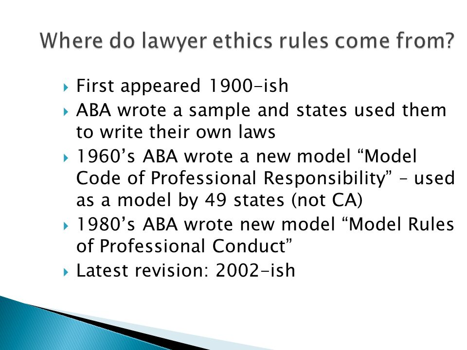 Where do lawyer ethics rules come from.
