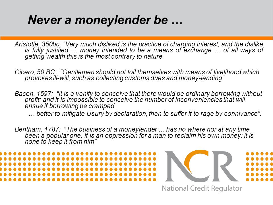 """Never a moneylender be … Aristotle, 350bc: """"Very much disliked is the practice of charging interest; and the dislike is fully justified … money intend"""