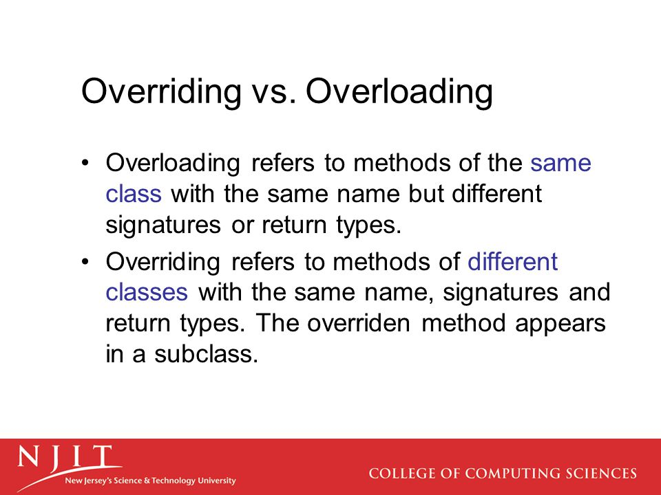 Overriding vs. Overloading Overloading refers to methods of the same class with the same name but different signatures or return types. Overriding ref