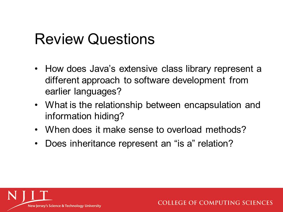 Review Questions How does Java's extensive class library represent a different approach to software development from earlier languages? What is the re