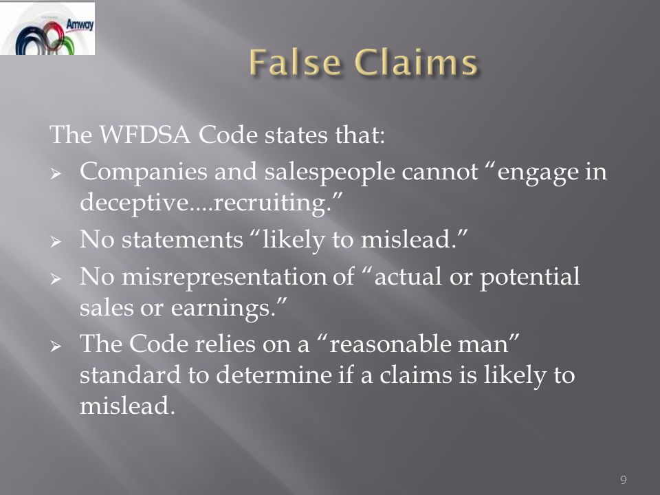 """The WFDSA Code states that:  Companies and salespeople cannot """"engage in deceptive....recruiting.""""  No statements """"likely to mislead.""""  No misrepre"""
