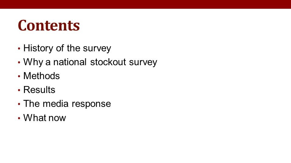Contents History of the survey Why a national stockout survey Methods Results The media response What now