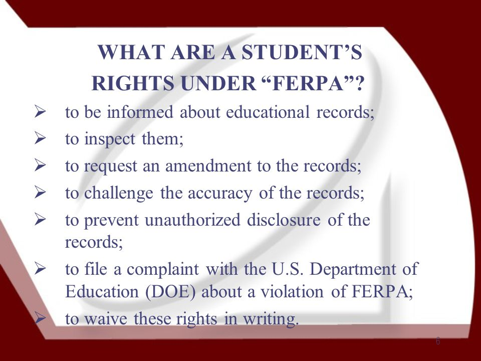 6 WHAT ARE A STUDENT'S RIGHTS UNDER FERPA .