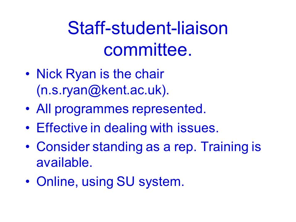 Staff-student-liaison committee. Nick Ryan is the chair (n.s.ryan@kent.ac.uk).