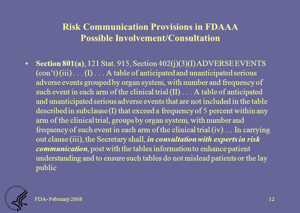 FDA- February 200812 Risk Communication Provisions in FDAAA Possible Involvement/Consultation Section 801(a), 121 Stat.
