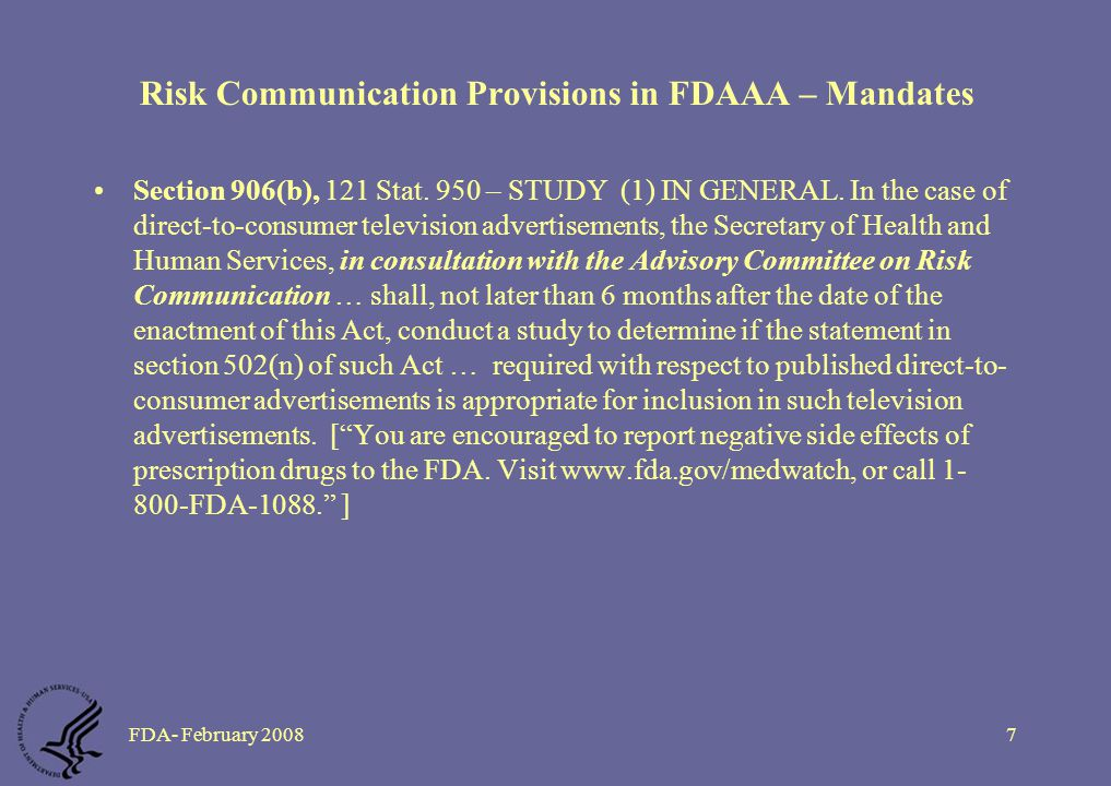 FDA- February 20087 Risk Communication Provisions in FDAAA – Mandates Section 906(b), 121 Stat.