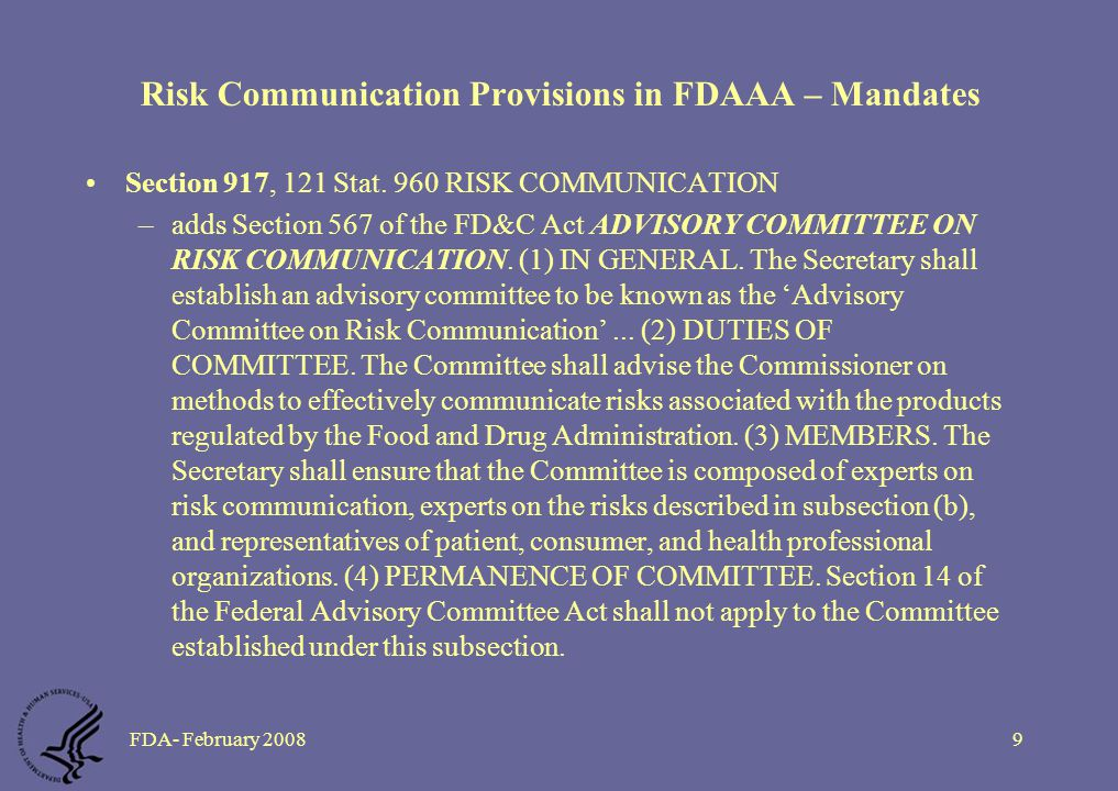 FDA- February 20089 Risk Communication Provisions in FDAAA – Mandates Section 917, 121 Stat.