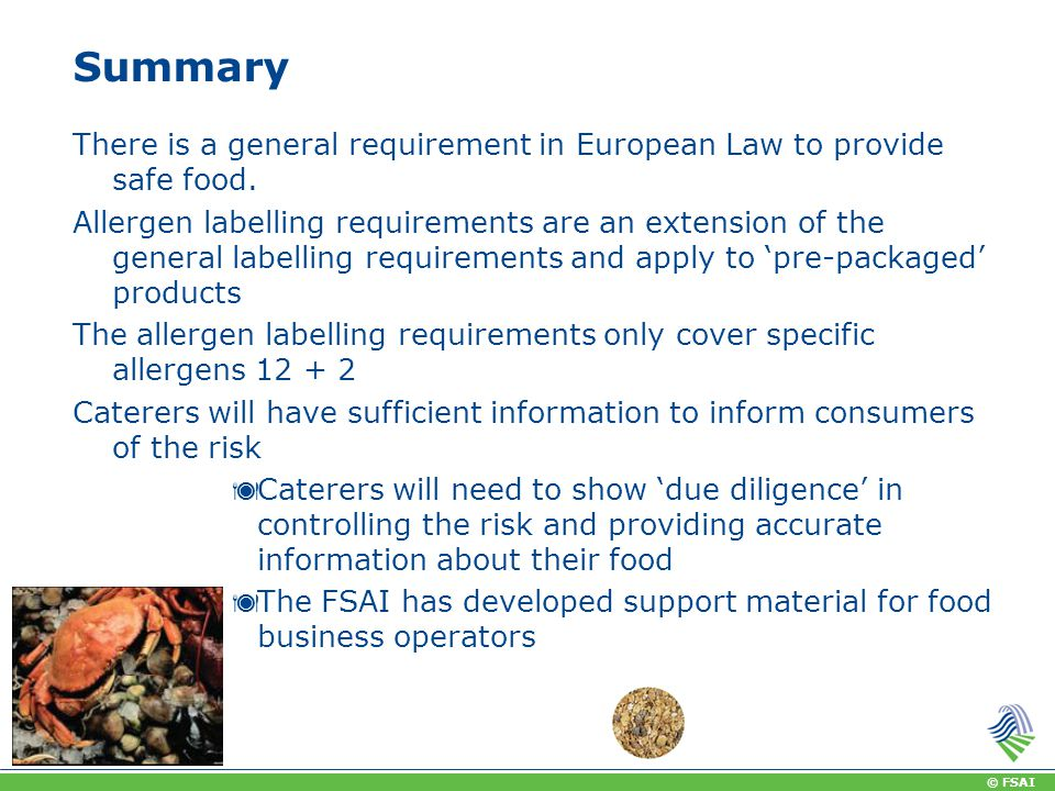 © FSAI Summary There is a general requirement in European Law to provide safe food.