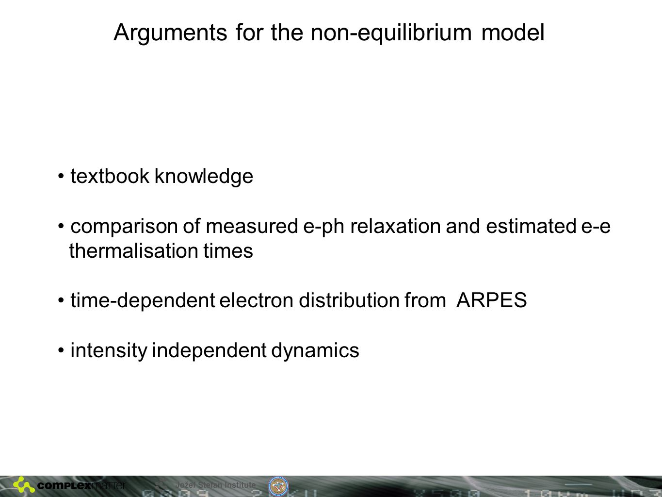 Arguments for the non-equilibrium model textbook knowledge comparison of measured e-ph relaxation and estimated e-e thermalisation times time-dependent electron distribution from ARPES intensity independent dynamics