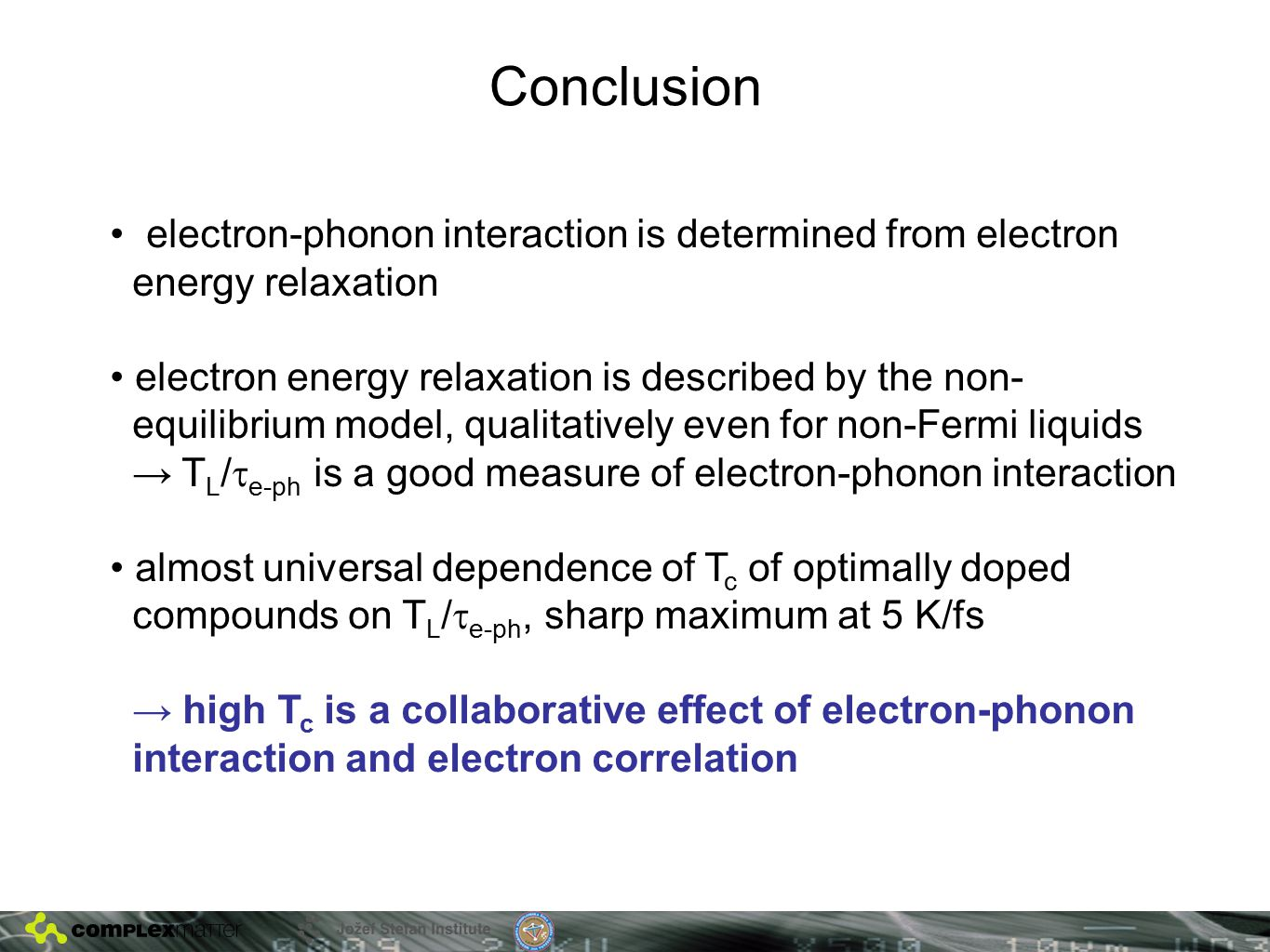 Conclusion electron-phonon interaction is determined from electron energy relaxation electron energy relaxation is described by the non- equilibrium m