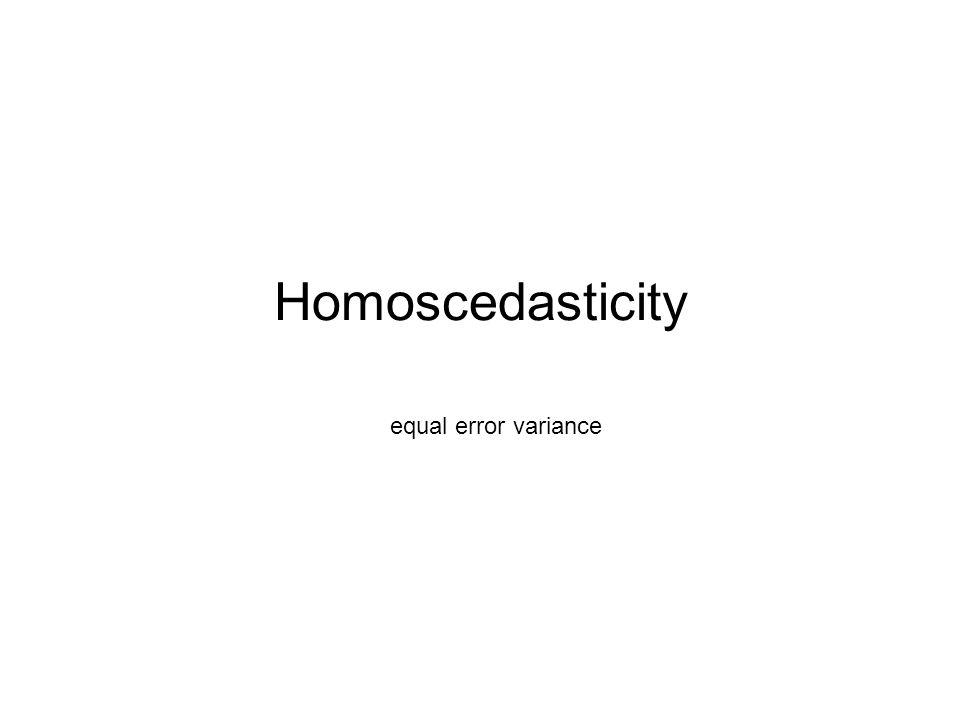 Homoscedasticity equal error variance