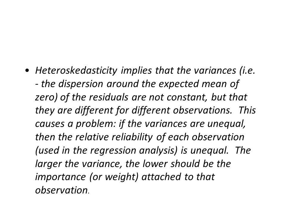 Heteroskedasticity implies that the variances (i.e.