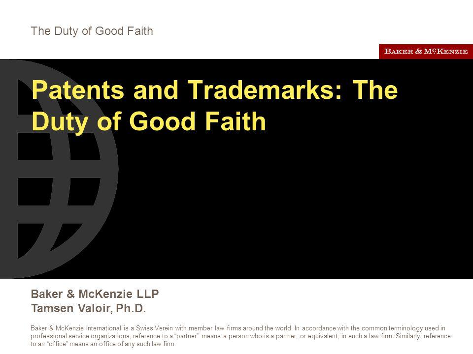 The Duty of Good Faith Baker & McKenzie LLP Tamsen Valoir, Ph.D.