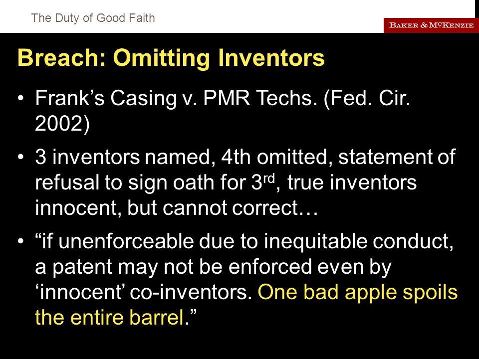 The Duty of Good Faith Breach: Omitting Inventors Frank's Casing v.