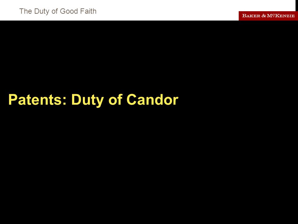 The Duty of Good Faith Patents: Duty of Candor