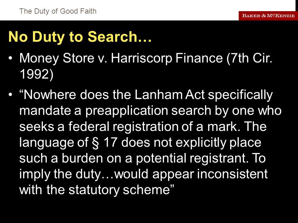 The Duty of Good Faith No Duty to Search… Money Store v.
