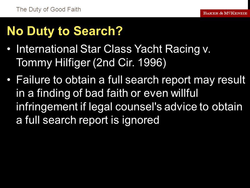 The Duty of Good Faith No Duty to Search. International Star Class Yacht Racing v.