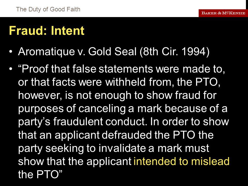 The Duty of Good Faith Fraud: Intent Aromatique v.