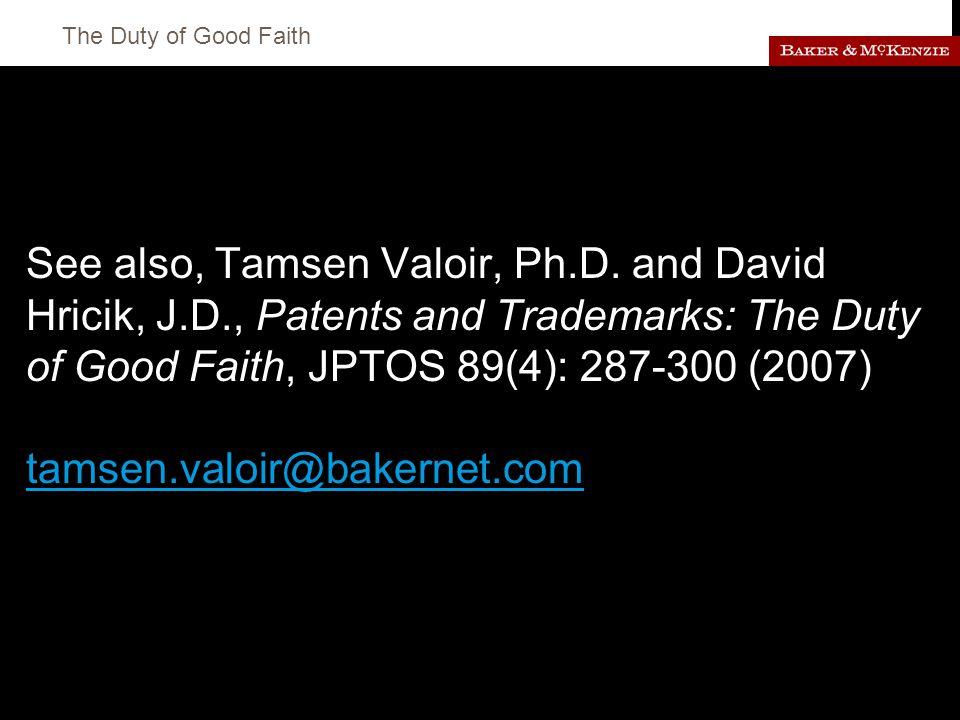The Duty of Good Faith See also, Tamsen Valoir, Ph.D.
