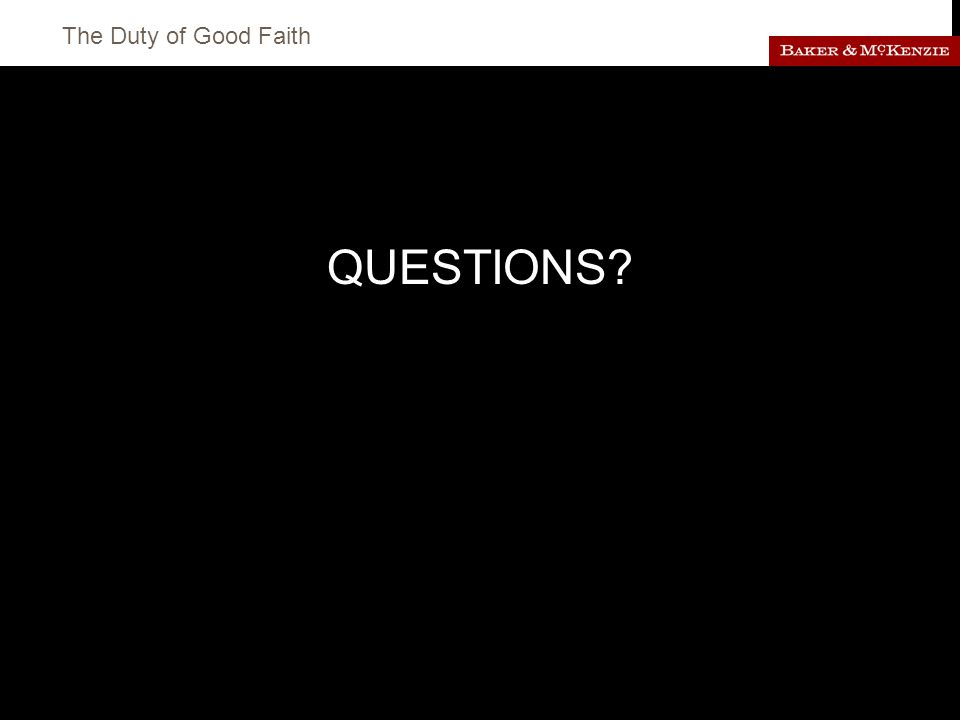 The Duty of Good Faith QUESTIONS?