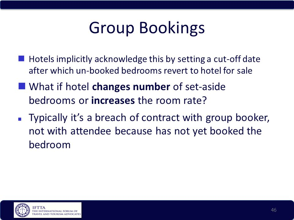 Group Bookings Hotels implicitly acknowledge this by setting a cut-off date after which un-booked bedrooms revert to hotel for sale What if hotel chan