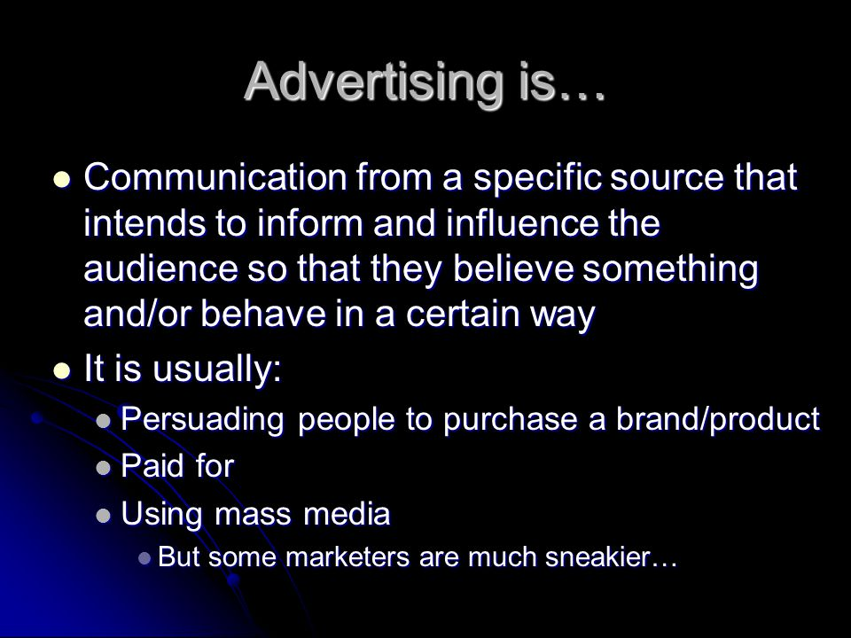 Advertising might also be… Rosser Reeves Rosser Reeves Manager of a successful advertising company Manager of a successful advertising company While holding up two coins: While holding up two coins: [Making] you think that this quarter is more valuable than that one [Making] you think that this quarter is more valuable than that one