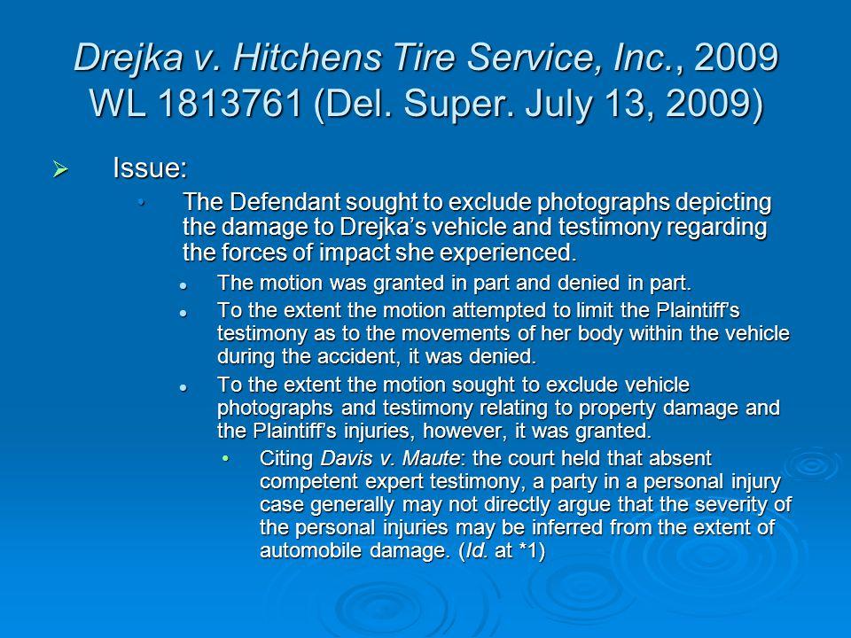 Drejka v. Hitchens Tire Service, Inc., 2009 WL 1813761 (Del.