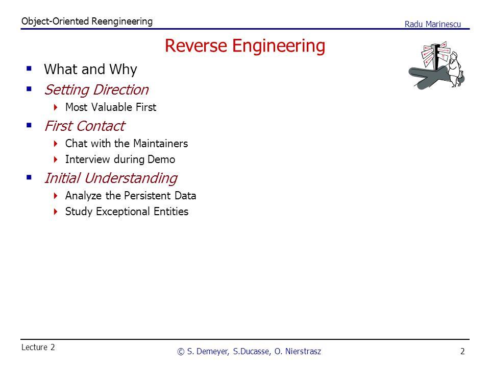 2 Object-Oriented Reengineering © S. Demeyer, S.Ducasse, O.