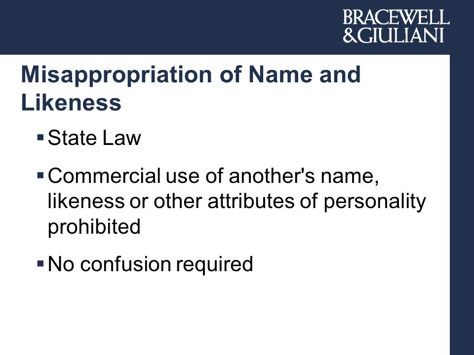 Misappropriation of Name and Likeness  State Law  Commercial use of another's name, likeness or other attributes of personality prohibited  No conf