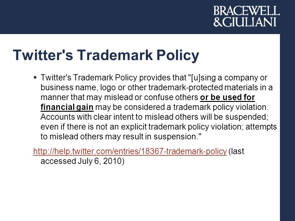 Twitter's Trademark Policy  Twitter's Trademark Policy provides that