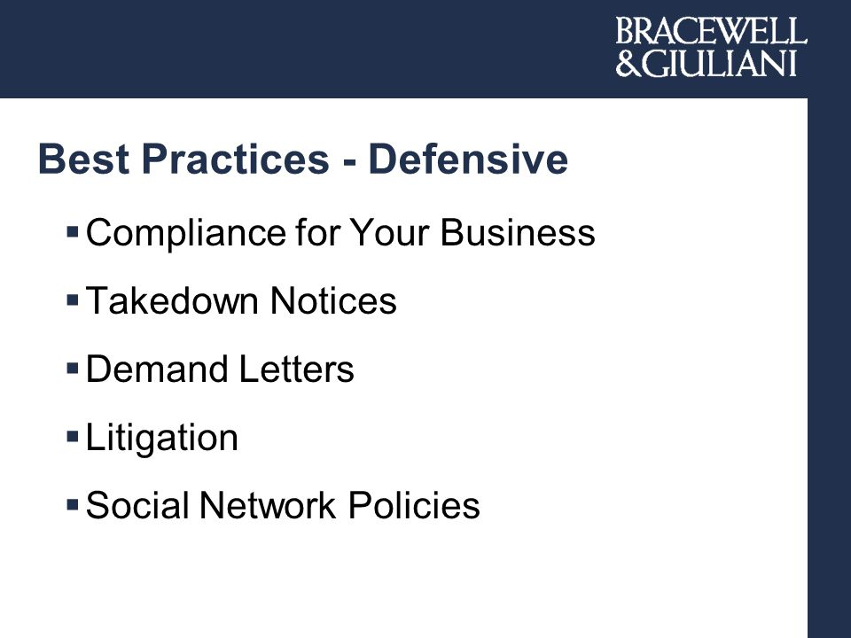 Best Practices - Defensive  Compliance for Your Business  Takedown Notices  Demand Letters  Litigation  Social Network Policies
