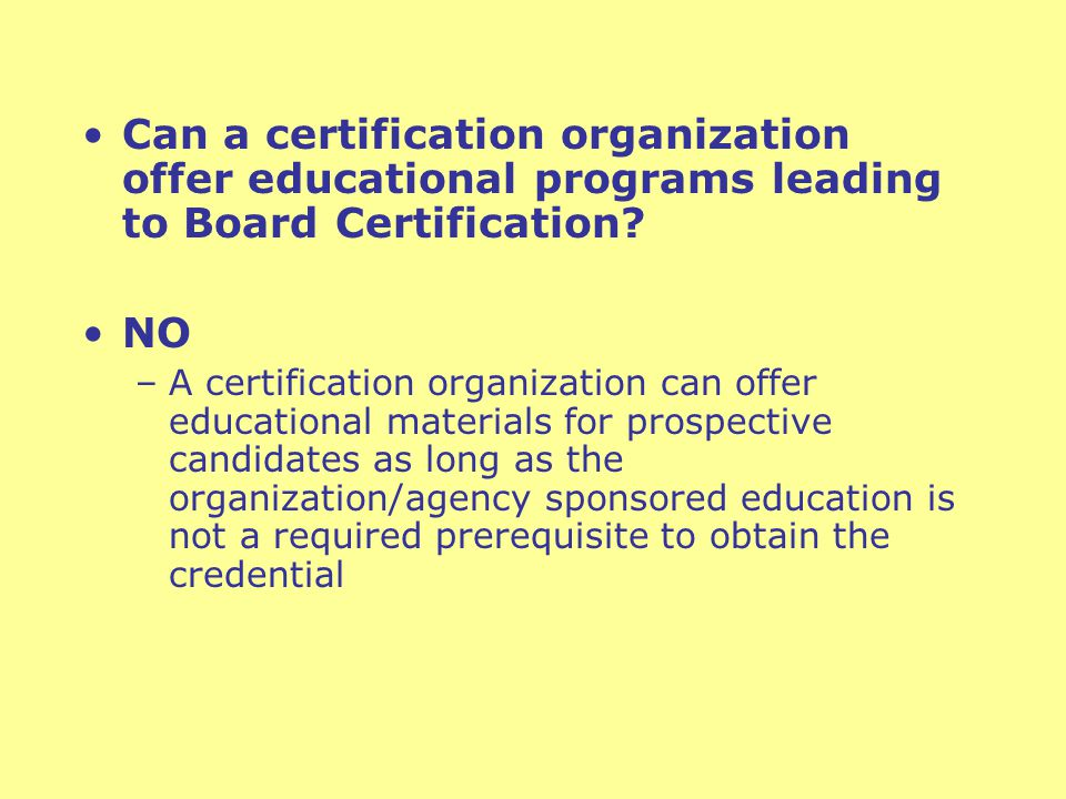 Can a certification organization offer educational programs leading to Board Certification.