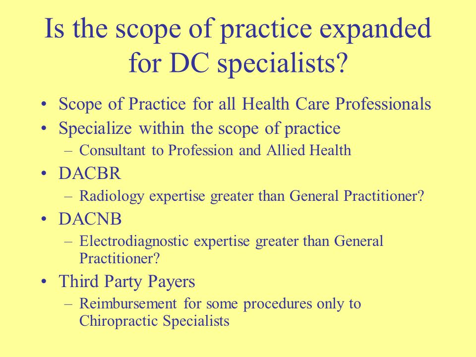 Is the scope of practice expanded for DC specialists.
