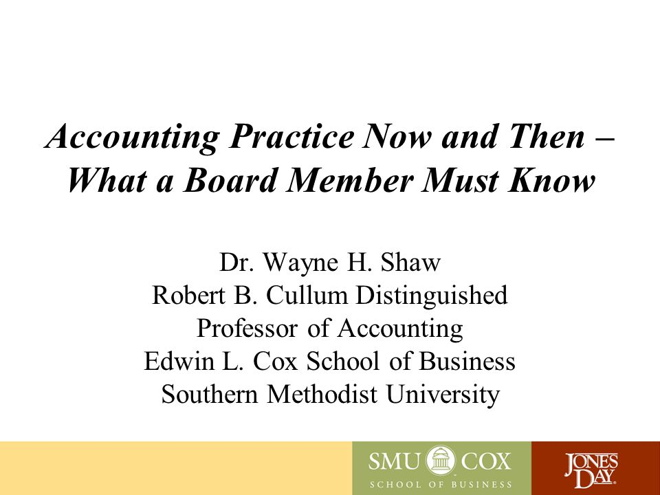 Accounting Practice Now and Then – What a Board Member Must Know Dr.