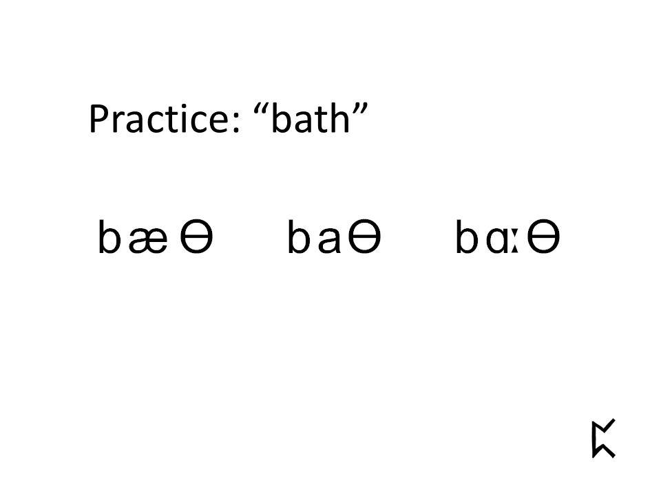 Practice: bath