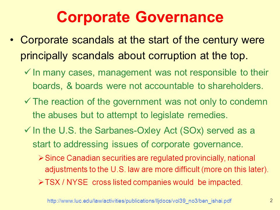 Corporate Governance Corporate scandals at the start of the century were principally scandals about corruption at the top. In many cases, management w