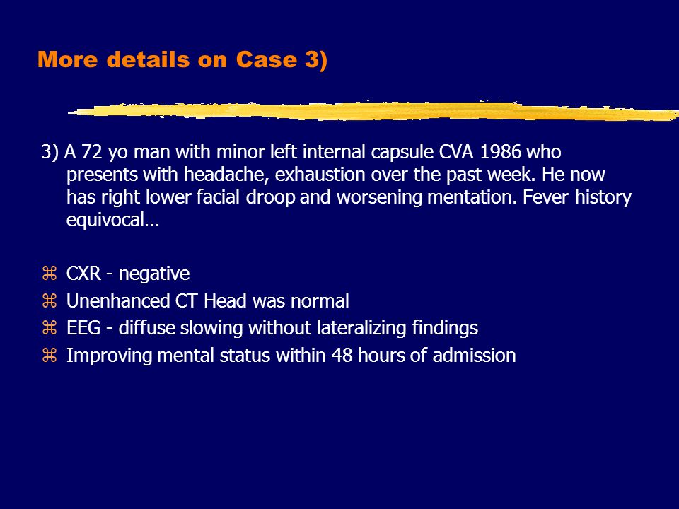 Results Case 1) zCSF WBC 244 - 39%L, 49%N, 12%M zCSF RBC 11 zCSF protein 2.02, glucose normal Case 2) zCSF WBC 139 - 69%L, 17% N, 14% M zCSF RBC 4 on Tube #4; Tube #1 similar zCSF protein 1.18, glucose normal Case 3) zCSF WBC 370 - 42%L, 41%N, 17%M zCSF RBC 18 zCSF protein 1.20, glucose normal All underwent lumbar punctures at various points during their hospitalization...