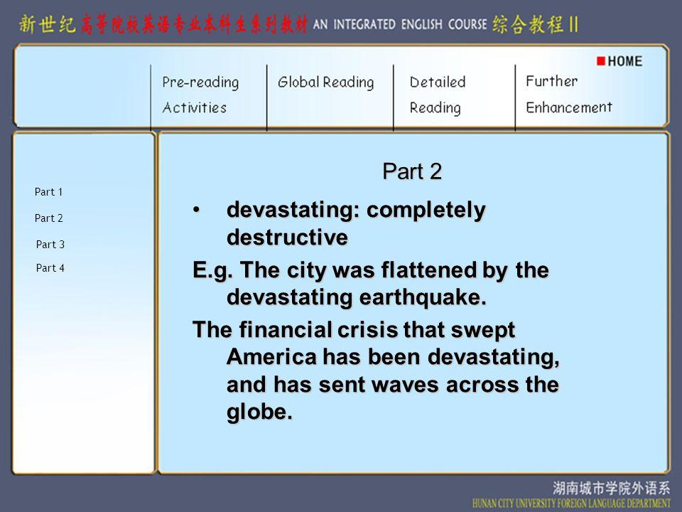 Part 2 devastating: completely destructive E.g.