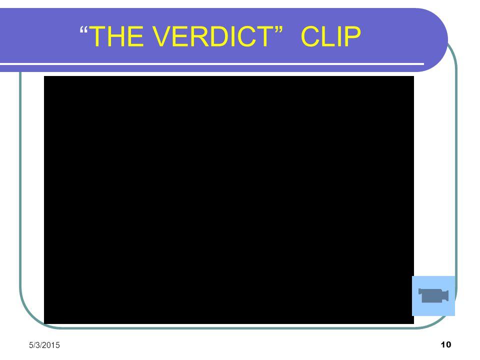 """5/3/2015 10 """"THE VERDICT"""" CLIP"""