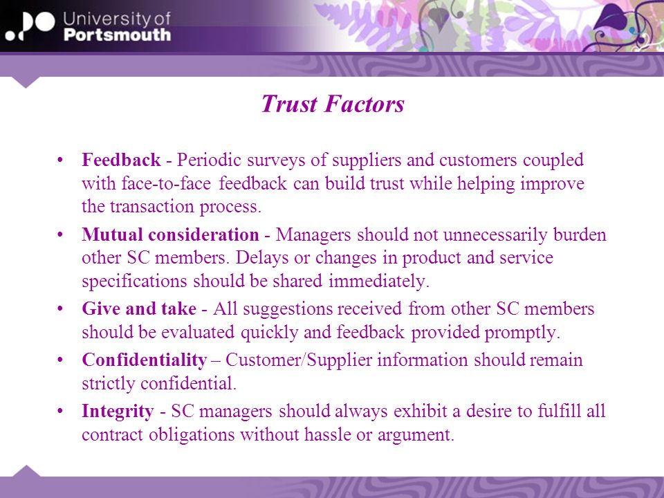 Trust Factors Feedback - Periodic surveys of suppliers and customers coupled with face-to-face feedback can build trust while helping improve the tran