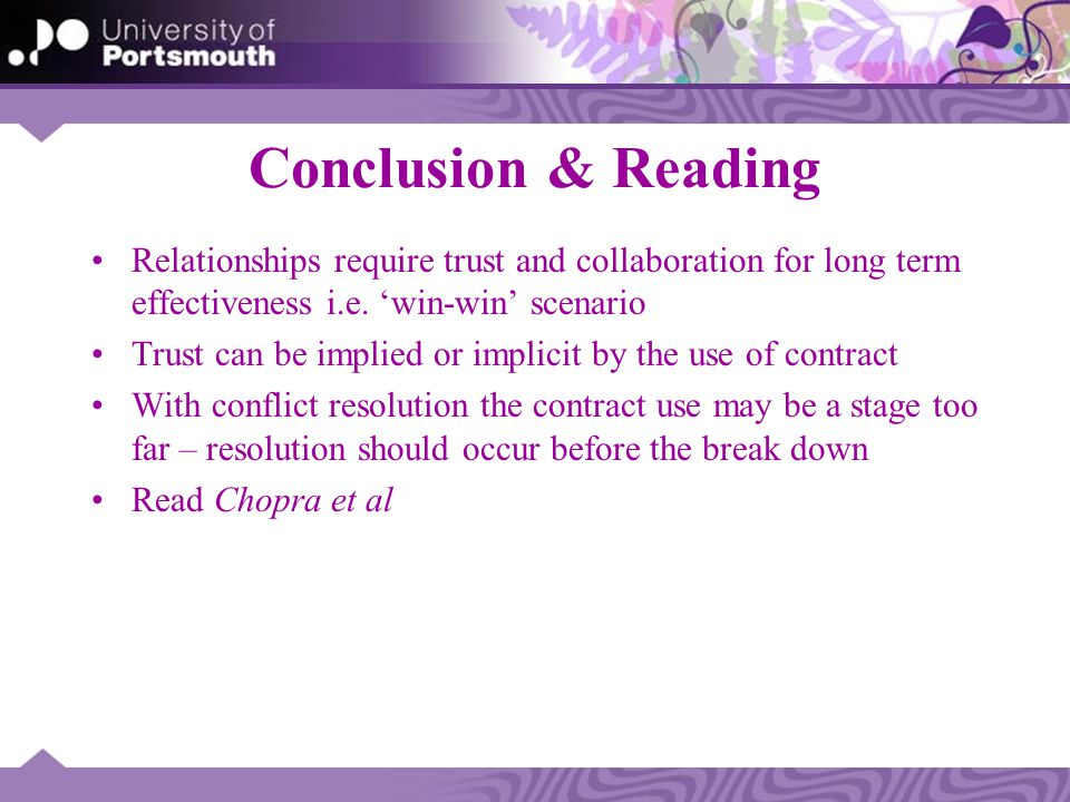 Conclusion & Reading Relationships require trust and collaboration for long term effectiveness i.e. 'win-win' scenario Trust can be implied or implici