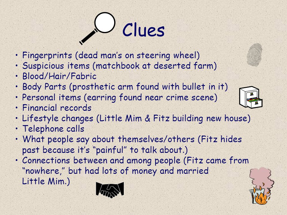 Three Rules of Crime Solving The prime suspect must have had a way to commit the crime. The prime suspect must have had a reason to commit the crime.