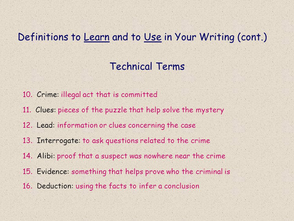Definitions to Learn and to Use in Your Writing (cont.) Technical Terms 12.